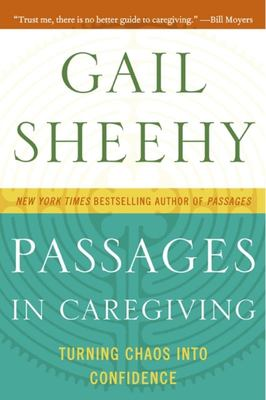 Passages in Caregiving - Turning Chaos into Confidence