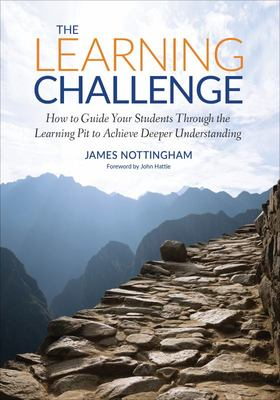 The Learning Challenge - How to Guide Your Students Through the Learning Pit