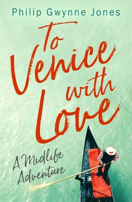 To Venice with Love - A Midlife Adventure