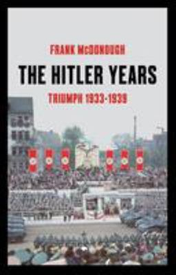 The Hitler Years: A New History of the Third Reich 1933-1945