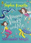 Mermaid Magic (Mummy Fairy And Me #4)