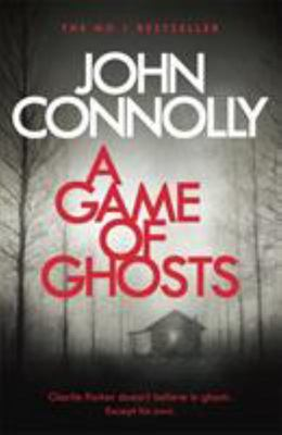 A Game of Ghosts (#16 Charlie Parker)