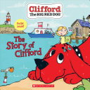 The Story of Clifford (The Big Red Dog)