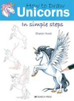How to Draw: Unicorns - In Simple Steps