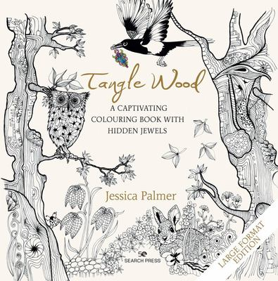 Tangle Wood - Large Format Edition - A Captivating Colouring Book with Hidden Jewels