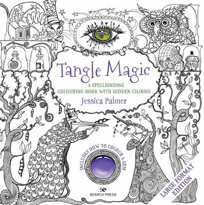 Tangle Magic - Large Format Edition - A Spellbinding Colouring Book with Hidden Charms