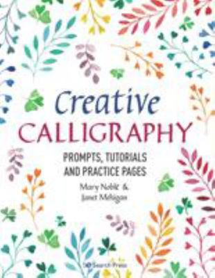 CREATIVE CALLIGRAPHY Prompts, Tutorials and Practice Pages