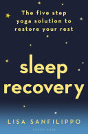 Sleep Recovery: The Five Step Yoga Solution to Restore Your Rest