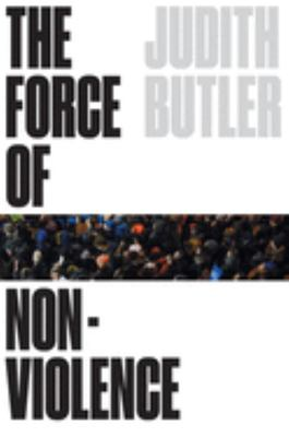 The Force of Nonviolence - The Ethical in the Political