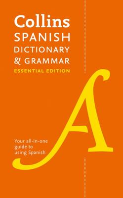 Collins Spanish Dictionary and Grammar Essential Edition (2nd ed)