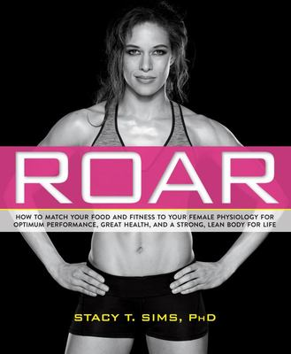 Roar: How to match your food and fitness to your female physiology