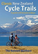 Classic New Zealand Cycle Trails 4th edition