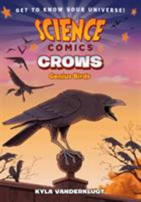 Science Comics: Crows - Genius Birds
