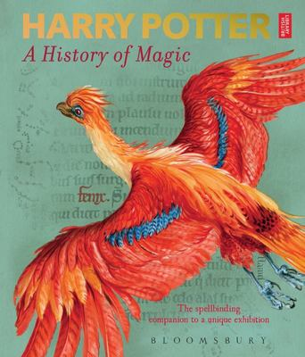 A History of Magic: The Book of the Exhibition (Harry Potter) PB