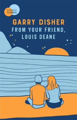 From Your Friend, Louis Deane