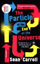 The Particle at the End of the Universe - The Hunt for the Higgs and the Discovery of a New World
