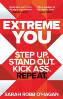 Extreme You - Step up, Stand Out, Kick Ass, Repeat