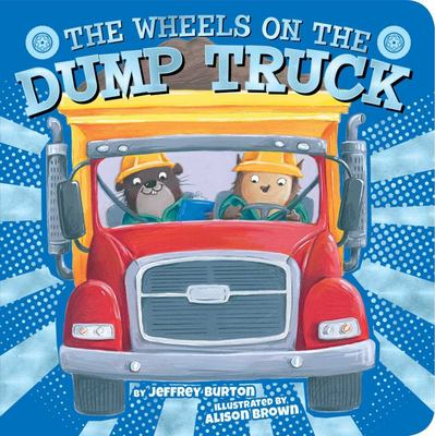 The Wheels on the Dump Truck