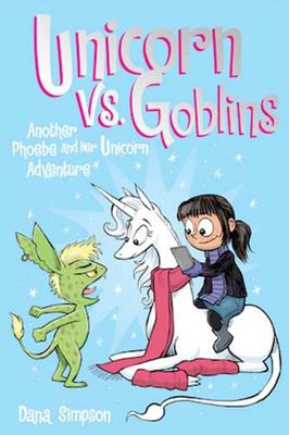 Unicorn vs. Goblins (Phoebe and Her Unicorn #3)