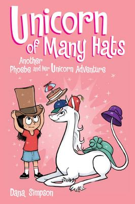 Unicorn of Many Hats (Phoebe and Her Unicorn #7)