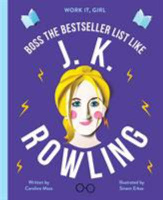 Boss the Bestseller List Like J. K. Rowling (Work it, Girl)