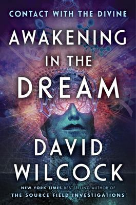 Awakening in the Dream: Contact W/Divine