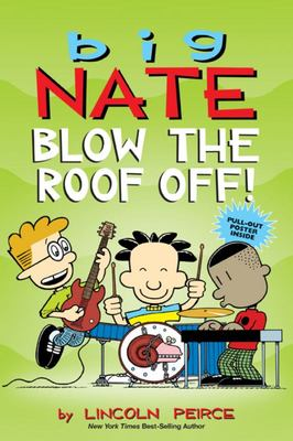 Blow the Roof Off! Big Nate (Graphic)