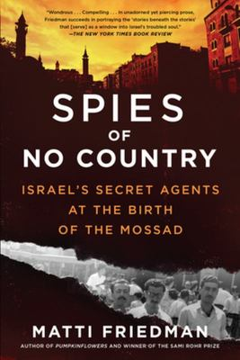 Spies of No Country - Secret Lives at the Birth of Israel
