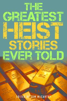 Greatest Heist Stories Ever Told