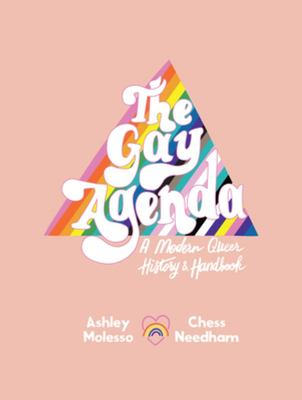 The Gay Agenda - A Modern Queer History and Handbook