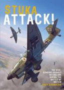 Stuka Attack! - The Dive-Bombing Assault on England During the Battle of Britain