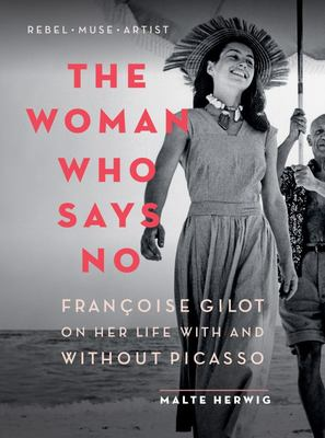 The Woman Who Says No: Franoise Gilot on Her Life with and Without Picasso