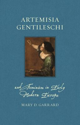 Artemisia Gentileschi and Feminism in Early Modern Europe