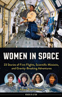 Women in Space - 23 Stories of First Flights, Scientific Missions, and Gravity-Breaking Adventures