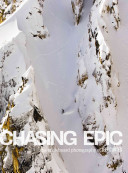 Chasing Epic - The Snowboard Photography of Jeff Curtes