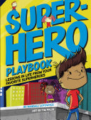 Superhero Playbook - Lessons in Life from Your Favorite Superheroes