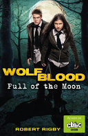 Pull of the Moon (Wolfblood #1)