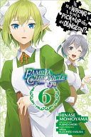 Is It Wrong to Try to Pick up Girls in a Dungeon? Familia Chronicle Episode Lyu, Vol. 6 (manga)