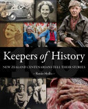 Keepers of History - New Zealand Centenarians Tell Their Stories