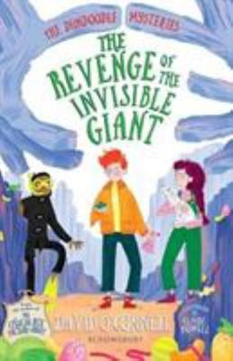 Revenge of the Invisible Giant (The Dundoodle Mysteries #3)