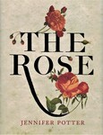 The Rose: An Illustrated History