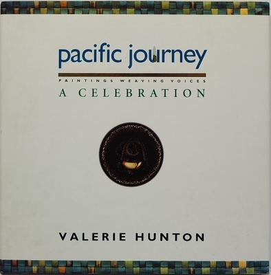 Pacific Journey - A Celebration: Painting - Weaving - Voices