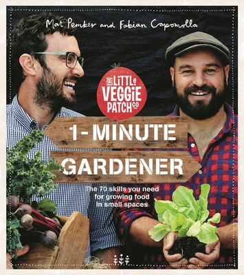 The Little Veggie Patch: 1 Minute Gardener