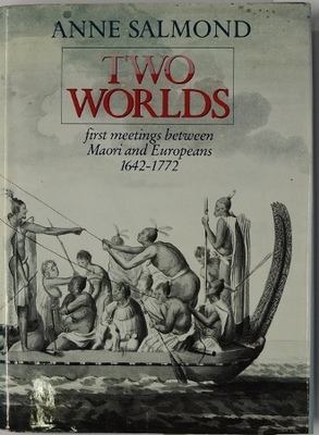 Two Worlds: First meetings between Maori and Europeans 1642-1772