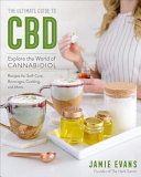 The Ultimate Guide to CBD - Explore the World of Cannabidiol