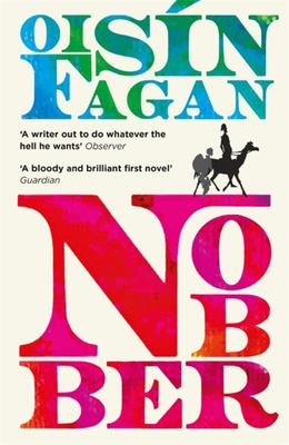 Nobber - 'a Bloody and Brilliant First Novel'