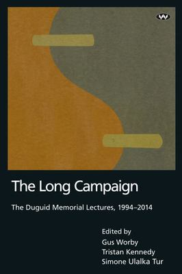 The Long Campaign: The Duguid Memorial Lectures, 1994--2014