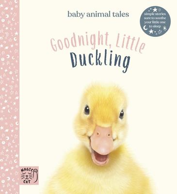 Goodnight, Little Duckling: Simple Stories Sure to Soothe Your Little One to Sleep