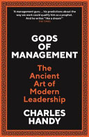 Gods of Management - The Changing Work of Organisations