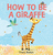 Small how to be a giraffe 9781925972542